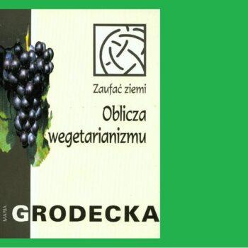 OBLICZA WEGETARIANIZMU Maria Grodecka