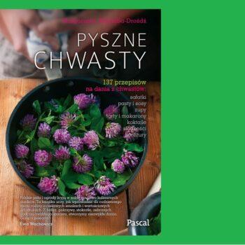 PYSZNE CHWASTY Małgorzata Kalemba-Drożdż