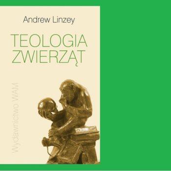 TEOLOGIA ZWIERZĄT Andrew Linzey